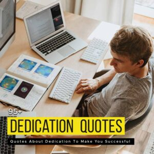 Read more about the article 95+ Quotes About Dedication To Make You Successful