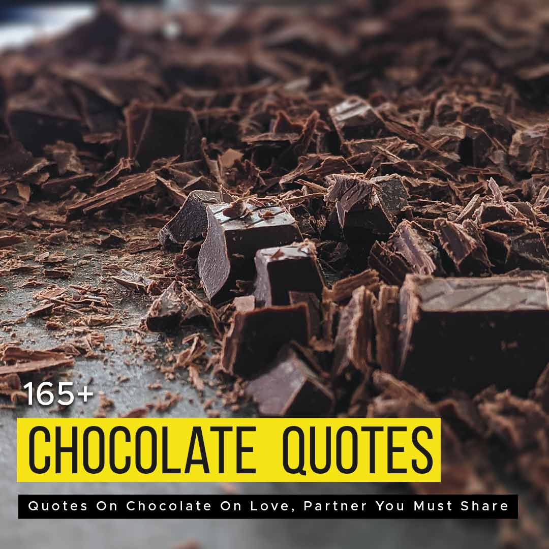 Read more about the article 165+ Quotes On Chocolate On Love, Partner You Must Share